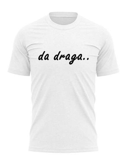 Majica - Da draga